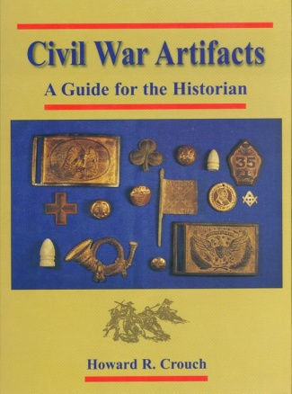 Civil War Artifacts, A Guide For The Historian