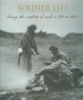 Voices of the Civil War, Soldier Life (Image1)