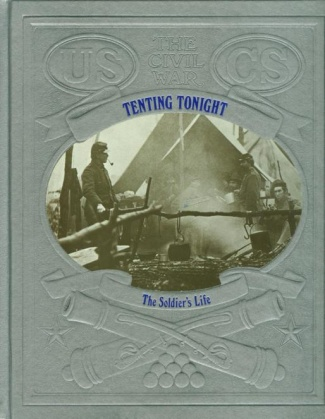 Tenting Tonight, The Soldier's Life