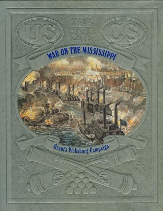 War On The Mississippi, Grant's Vicksburg Campaign