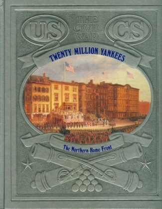 Twenty Million Yankees; The Northern Home Front
