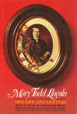 Mary Todd Lincoln, Her Life And Letters