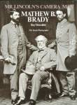 Roy Meredith, 350 Brady Photographs, Dover Publications, Inc., New York, large 8 1/4 x 11 1/4 format, soft covers, 368 pages, brand new condition. A must for every Civil War library! 